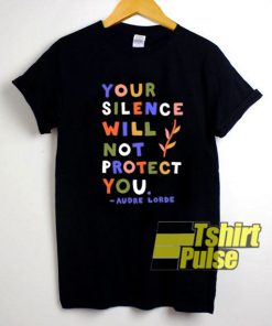 Your Silence Will Not Protect You t-shirt for men and women tshirt