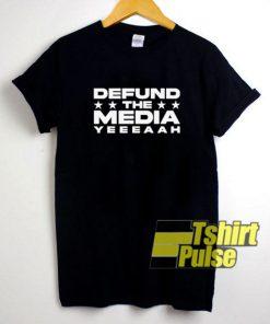 Defund The Media Yeeeaah shirt