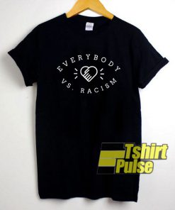 Everybody vs Racism shirt