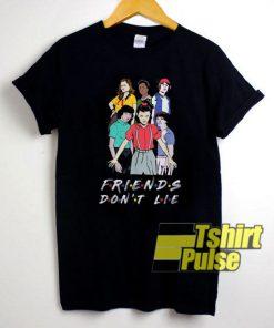 Friends Dont Lie shirt