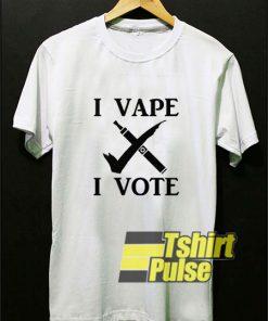 I Vape I Vote shirt