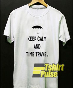 Keep Calm And Time Travel shirt