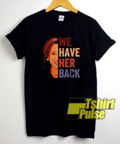 We Have Her Back shirt