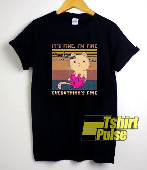 Meowster Its Fine shirt