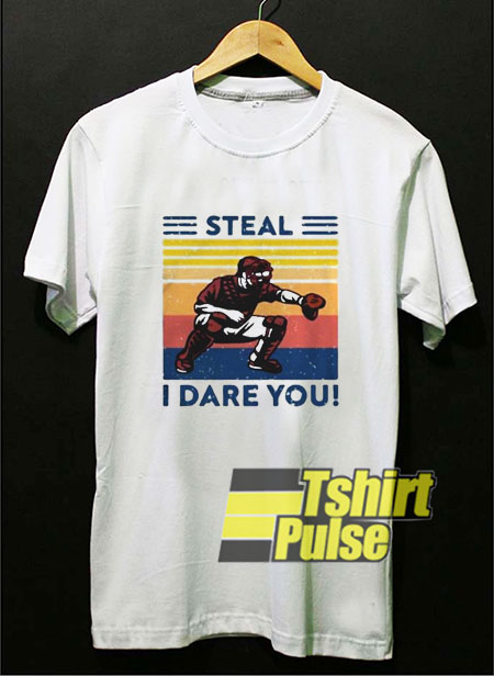 Steal I Dare You shirt