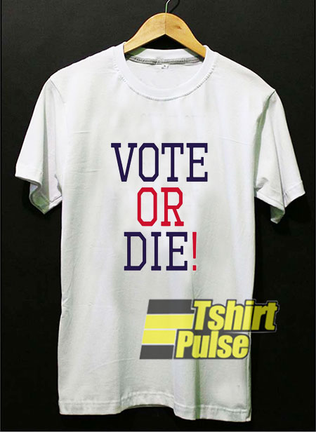 Vote or Die Letter shirt