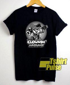 Clownin Around Harkey Quinn shirt