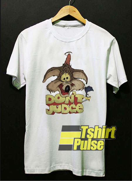 Dont Judge Looney Toons shirt
