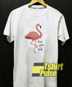 Flamingo Strut Your Stuff shirt