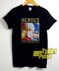 Heroes Live Among Us shirt