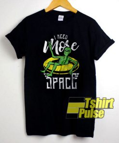 I Need More Space Alien shirt