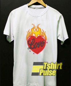 Love Fire shirt