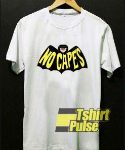 No Capes Batman shirt