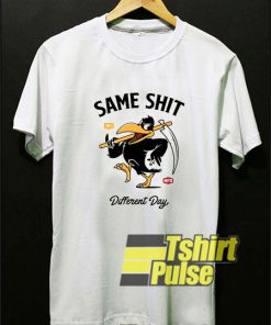 Same Shit Different Day shirt