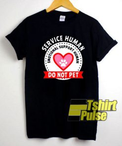 Service Human Do Not Pet shirt