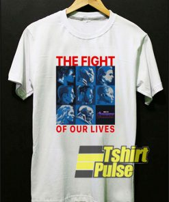 The Fight For Our Lives shirt