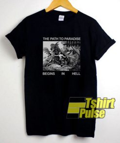 The Path To Paradise shirt
