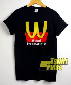 Weed Im Smookin It shirt