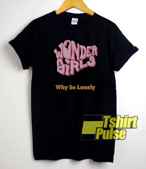 Wonder Girls Why So Lonely shirt