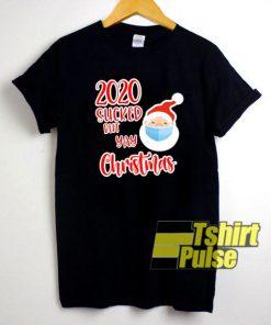 2020 Sucked But Yay Christmas shirt
