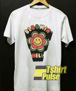 Bloomin Hell Flower shirt