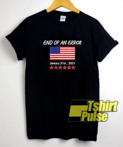 End Of An Error Political shirt