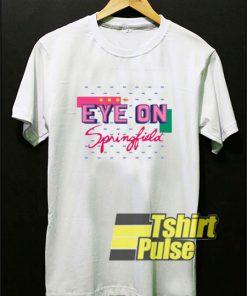 Eye On Springfield shirt