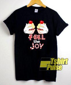 Feel The Joy shirt
