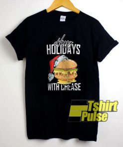 Happy Holiday With Cheese Graphic shirt
