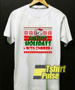 Happy Holidays With Cheese Xmas shirt