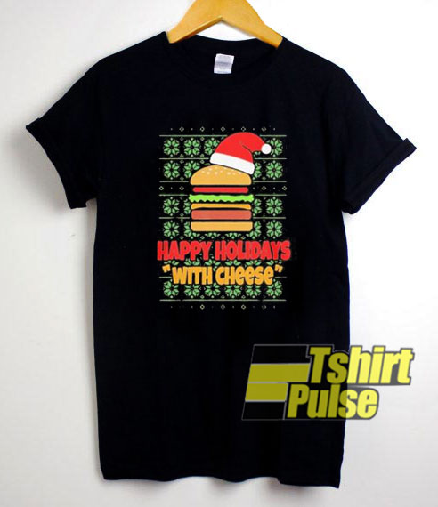 Happy Holidays With Cheese shirt