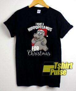 I Want A Hippopotamus For Xmas shirt