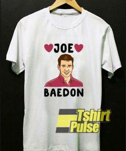 Joe Baedon Loves shirt