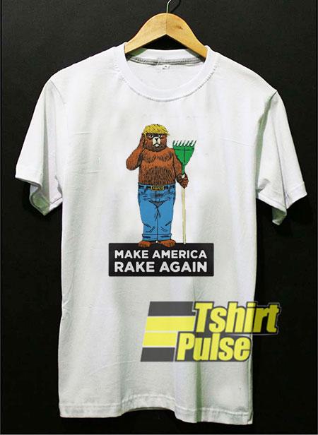 Make America Rake Again shirt