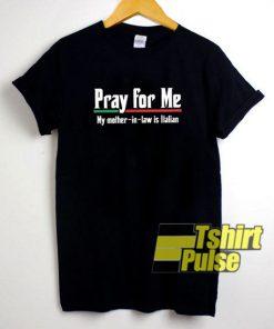 Pray For Me shirt