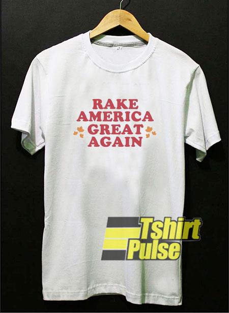 RAGA Rake America Great Again shirt