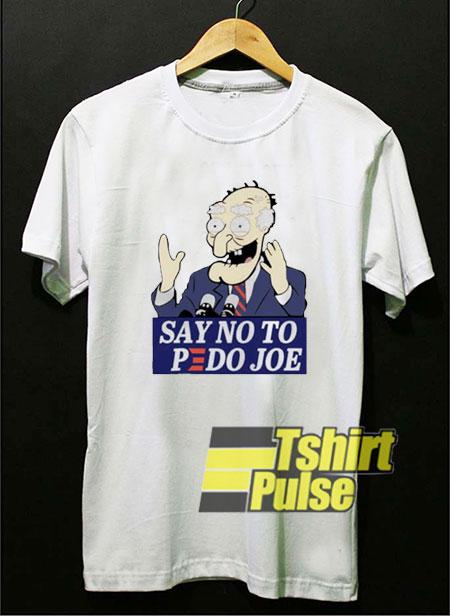 Say No To Pedo Joe shirt