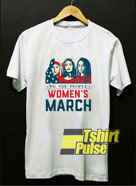 We The People Womens March shirt