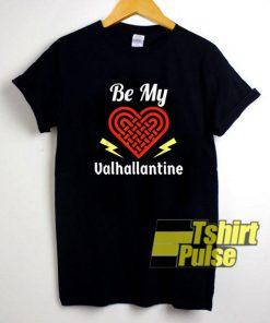 Be My Valhallantine shirt