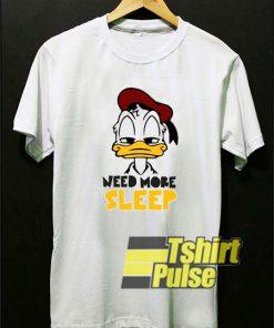 Donald Need More Sleep shirt