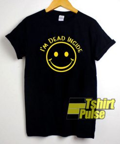 Im Dead Inside shirt