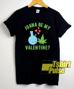 Juana Be My Valentine shirt
