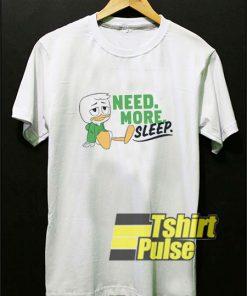 Need More Sleep Duck shirt