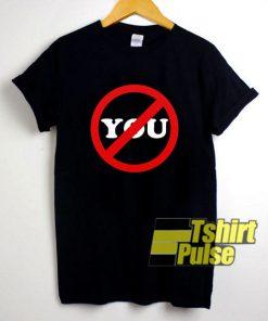 Sarcastic Anti You shirt