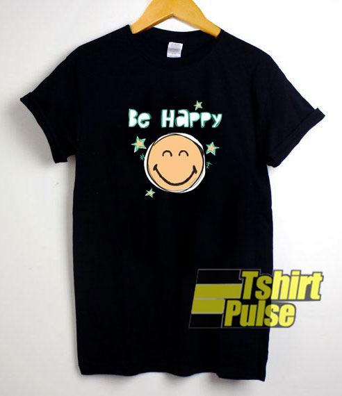 Be Happy Smiley Face shirt