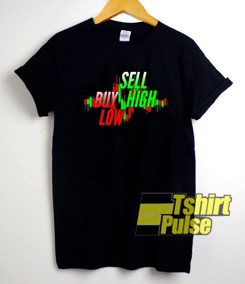 Buy Low Sell High shirt