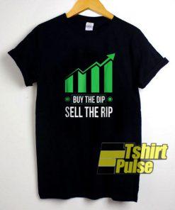 Buy The Dip Sell The Rip shirt