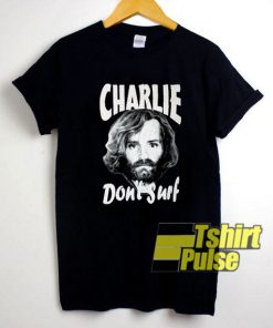 Charlie Dont Surf Graphic shirt