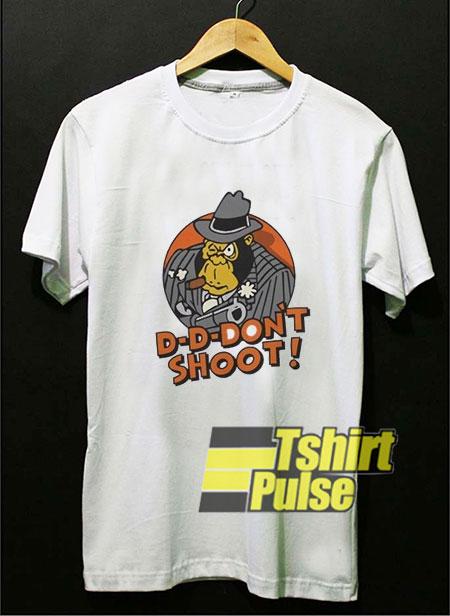 D-dont Shoot Dont Smoke shirt