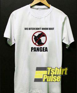 Dis Bitch Dont Know shirt